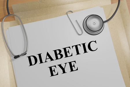 3D illustration of DIABETIC EYE title on a medical document