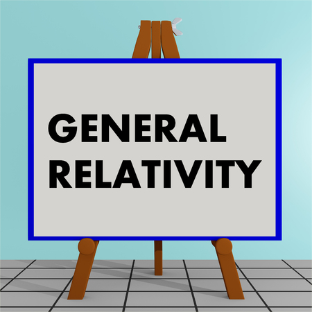 3D illustration of GENERAL RELATIVITY title on a tripod display board