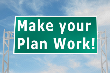 3D illustration of Make your Plan Work! script on road sign Stock Photo