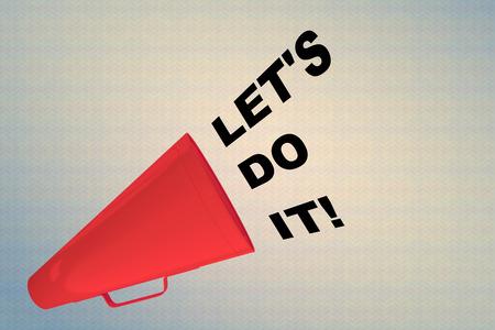 3D illustration of LET'S DO IT! title flowing from a loudspeaker
