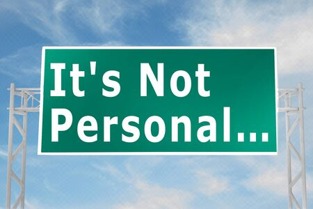 3D illustration of Its Not Personal…  script on road sign