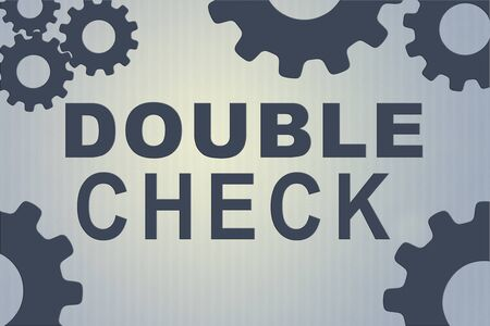 DOUBLE CHECK sign concept illustration with gray gear wheel figures on gray gradient as background Stock Photo