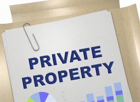 3D illustration of PRIVATE PROPERTY title on business document