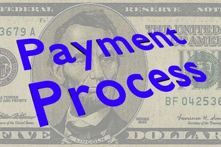 3D illustration of Payment Process title on Five Dollars bill as a background