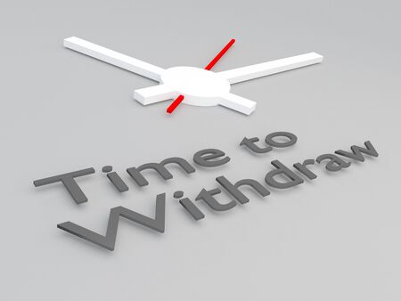 3D illustration of Time to Withdraw title with a clock as a background