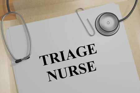 3D illustration of TRIAGE NURSE title on a medical document