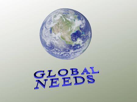 3D illustration of GLOBAL NEEDS script , under a 3D model of the world.