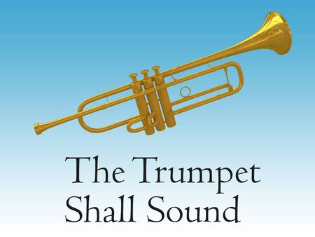 3D illustration of a golden trumpet with the text THE TRUMPET SHALL SOUND,isolated over pale blue gradient.