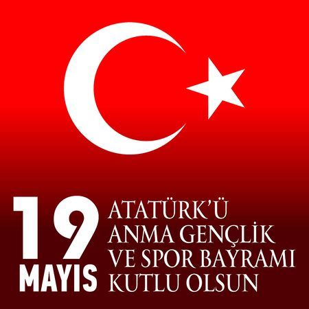 19 May Commemoration of Ataturk, Youth and Sports Day, translation: May 19 Commemoration of Ataturk, Youth and Sports Day, graphic design to the Turkish holiday. vector illustration. Illustration