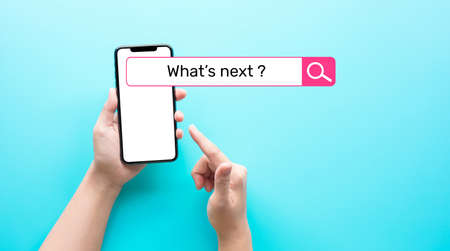 What's next ? text with searching bar on smartphone.Business plan and trendy concepts ideas