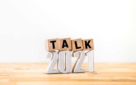 2021 talk or  conversation concepts with text on wood blog.business tends
