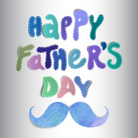 dad: Beautiful Fathers day greeting with mustache.  Vector illustration.