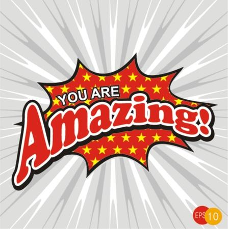 amazing: you are  amazing
