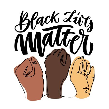 Black lives matter hand lettering banner with hands clenched fist for protest human right of black people
