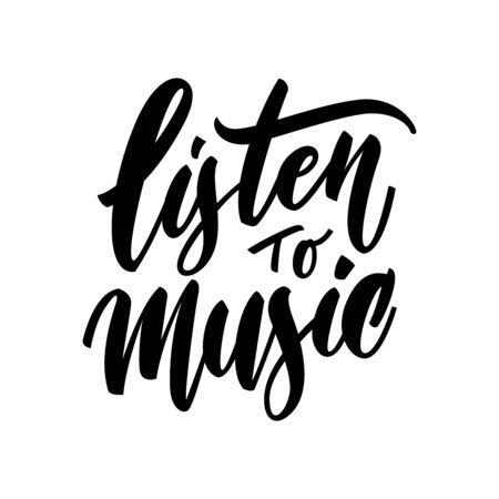 Listen to music hand lettering for planner, prints, posters, emblems, design, banners, postcard, to do lists. Vector motivation phrases. 일러스트