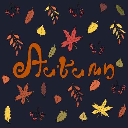 Autumn season pattern with a dark background and bright foliage. Autumn card with hand lettering. Autumn season. September October November. falling foliage. leaf fall