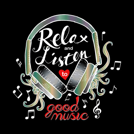 music lyrics: Relax and listen to good music, fashion quote design.