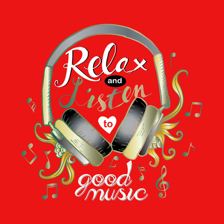 philosophy of music: Relax and listen to good music, fashion quote design.