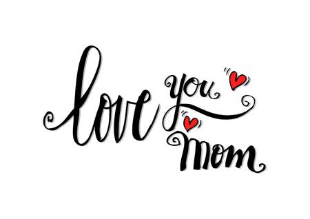 short phrase: Love you mom phrase. Illustration