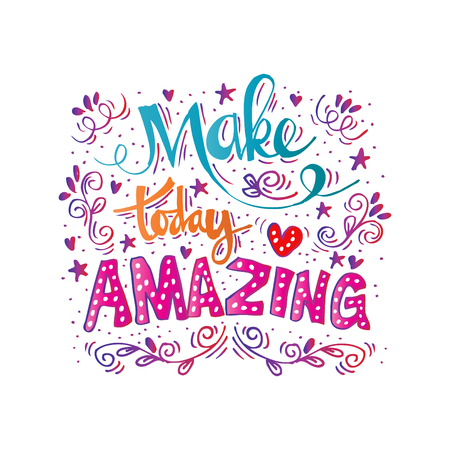 Make today amazing hand lettering.