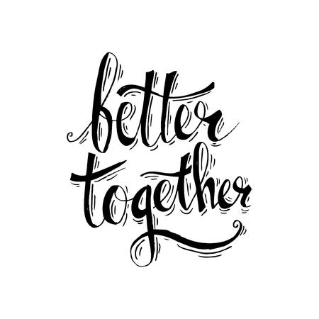 Better together hand lettering. Illustration