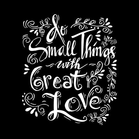 Faites de petites choses avec un grand lettrage à la main.