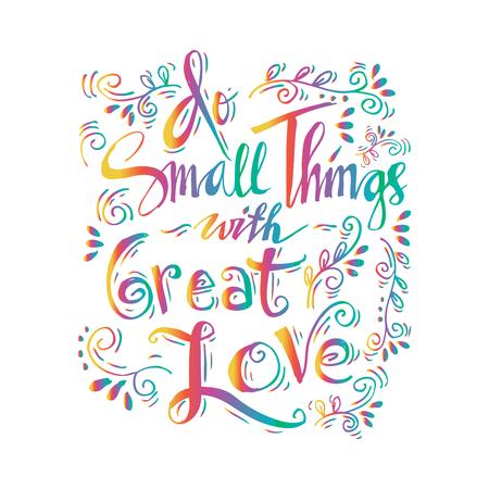 Faites de petites choses avec un grand amour lettrage à la main. Vecteurs