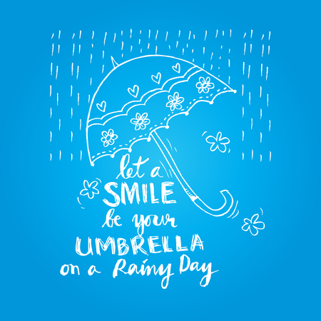 wet shirt: let a smile be your umbrella on a rainy day hand lettering calligraphy. Illustration