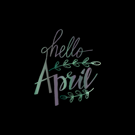 Hello April hand lettering inscription. Greeting card. Illustration