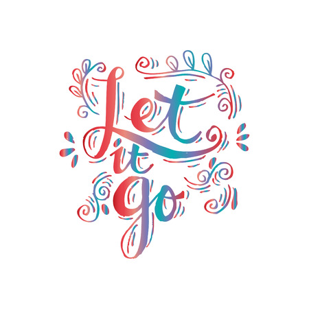 Let it go. Hand lettering calligraphy. Vectores