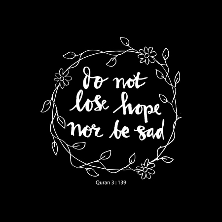 Do Not Lose Hope Nor Be Sad Islamic Quran Quotes Hand Lettering Best Quotes Quran