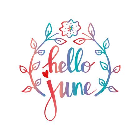 Hola junio. Caligrafía de letras de mano. Tarjeta de felicitación