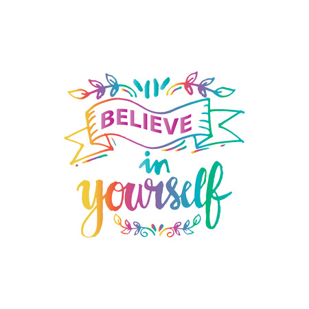 Believe in yourself handwritten design.