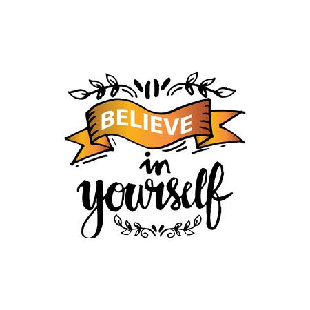Believe in yourself handwritten design.