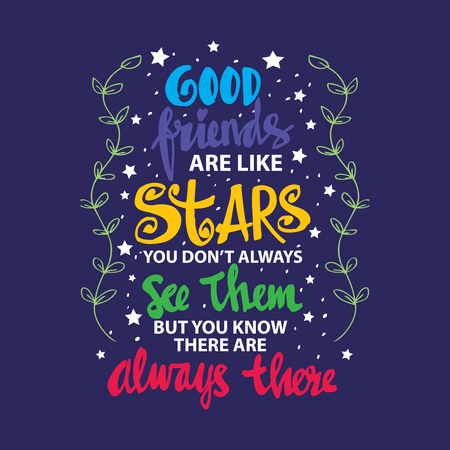 Good friends are like stars you do not always see them but you know they are always there. Quote. hand lettering calligraphy. Stock Illustratie
