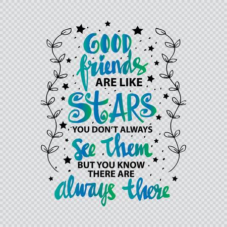 Los buenos amigos son como estrellas que no siempre los ves, pero sabes que siempre están ahí. Citar. Caligrafía de letras a mano. Foto de archivo - 76111450