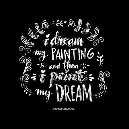 I dream my painting and then i paint my dream. Modern inspirational quote 向量圖像