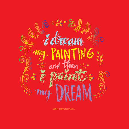 I dream my painting and then i paint my dream. Modern inspirational quote on red presentation