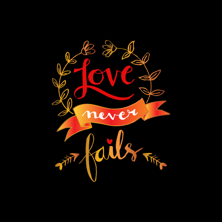fails: Love never fails inscription. Greeting card with calligraphy.