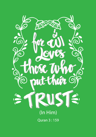 For Allah loves those who put their trust. Islamic quran quote. Illustration