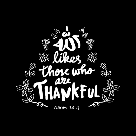 Allah likes those are thankful. Islamic quran quotes
