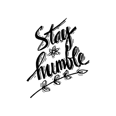 humble: Hand lettering of an inspirational saying Stay humble.