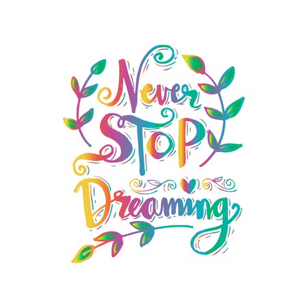 A never stop dreaming illustration.