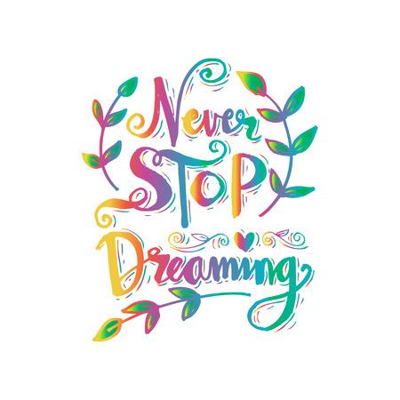 Never stop dreaming illustration.