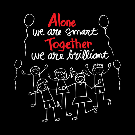Steven Anderson quote: Alone we are smart. Together we are.brilliant. 일러스트