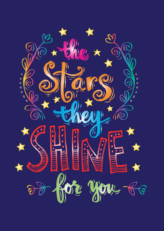The stars they shine for you. Inspirational quotes