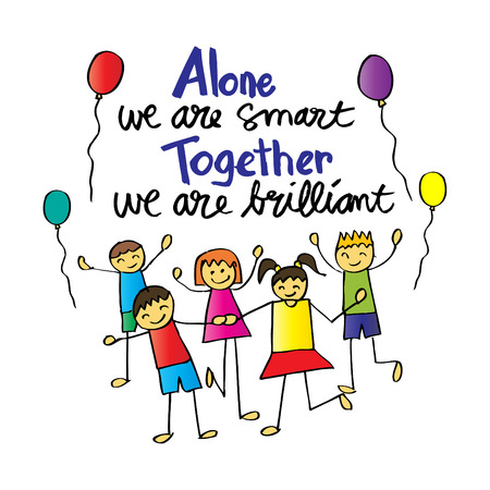 saying: Steven Anderson quote: Alone we are smart. Together we are.brilliant. Illustration
