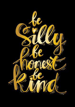 Essere sciocco essere onesti essere gentili. Citazioni di ispirazione. Archivio Fotografico - 83256055