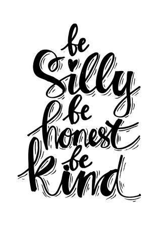 Essere sciocco essere onesti essere gentili. Citazioni di ispirazione. Archivio Fotografico - 83256053