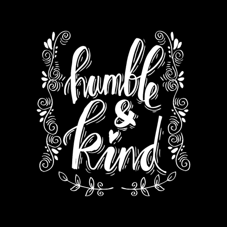 manner: Humble and kind. Inspirational quote.